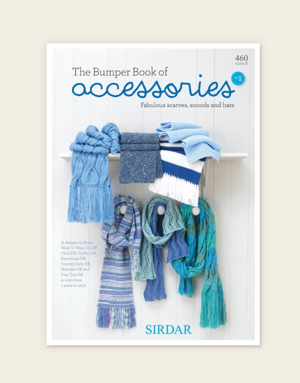 Knitting Pattern Book by Sirdar - Bumper Book Of Accessories 460 - Book No.1