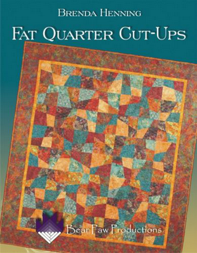 Fat Quarter Cut Ups - Quilt Patterns by Brenda Denning for Bear Paw Productions