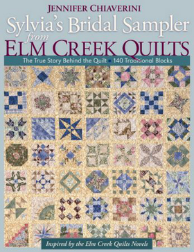Sylvia's Bridal Sampler - 140 Block Sampler Quilt Book from the Elm Creek Quilt Series by Jennifer Chiaverini