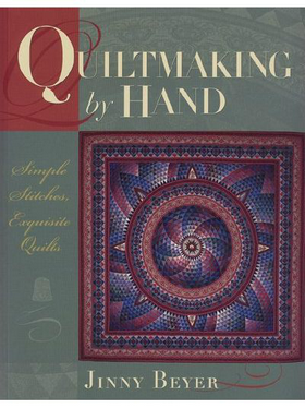 Quiltmaking by Hand - Simple Stitches, Exquisite Quilts - by Jenny Beyer
