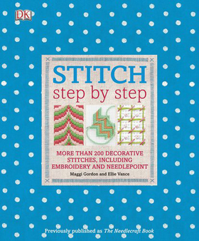 Stitch - 200 Decorate Stitches including Embroidery & Needlepoint - by Maggi Gorden & Ellie Vance