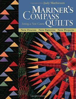 Mariners Compass Quilts - Quilt Pattern Book Using Foundation Paper Piecing by Judy Mathieson