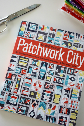 Patchwork City - Modern Quilt Sampler Pattern Book by Elizabeth Hartman - Patchwork & Quilting