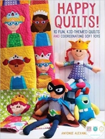 Happy Quilts! - Childrens Quilts and Soft Toys - Pattern Book - by Antonie Alexander - Fons & Porter